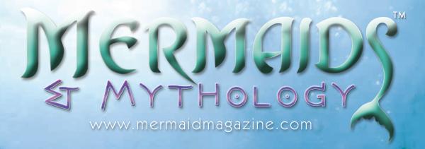 Mermaids & Mythology Magazine